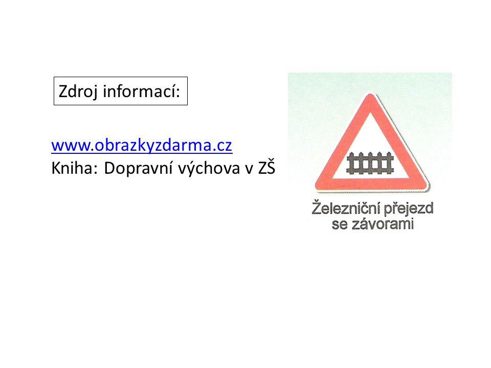 Zdroj informací: www.obrazkyzdarma.cz Kniha: Dopravní výchova v ZŠ
