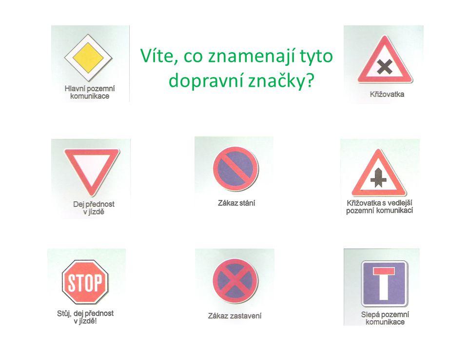 Víte, co znamenají tyto dopravní značky