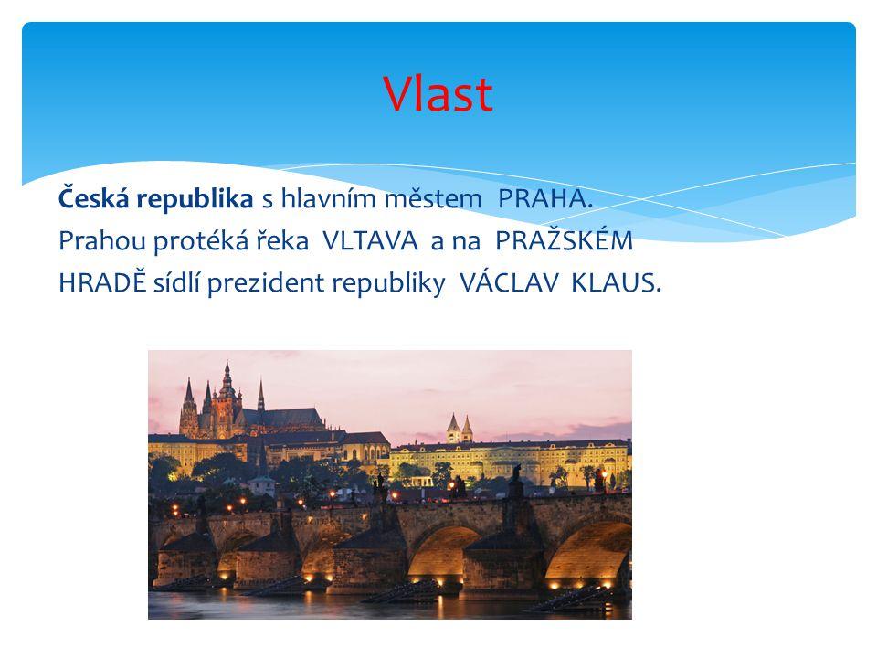 Vlast Česká republika s hlavním městem PRAHA.
