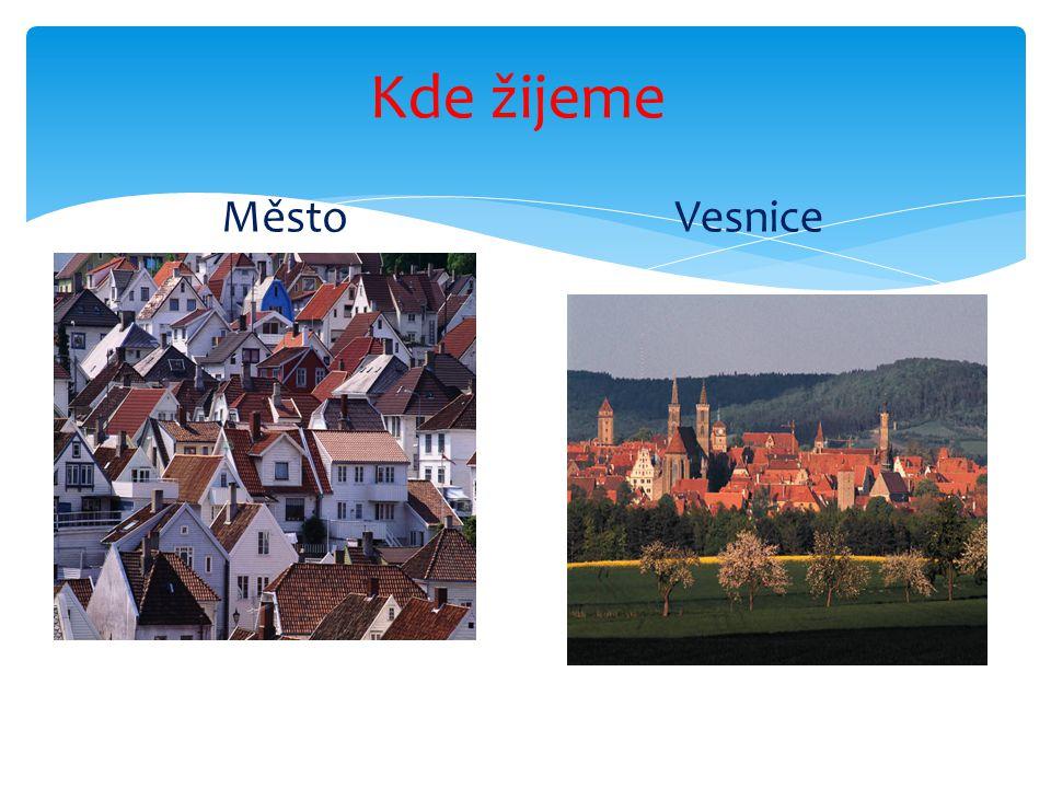Kde žijeme Město Vesnice