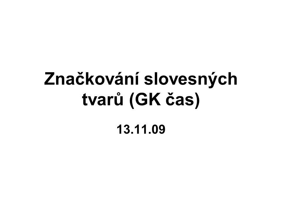 Značkování slovesných tvarů (GK čas)