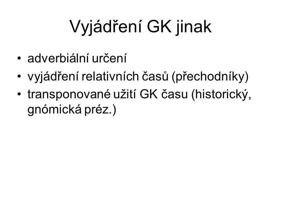 Vyjádření GK jinak adverbiální určení