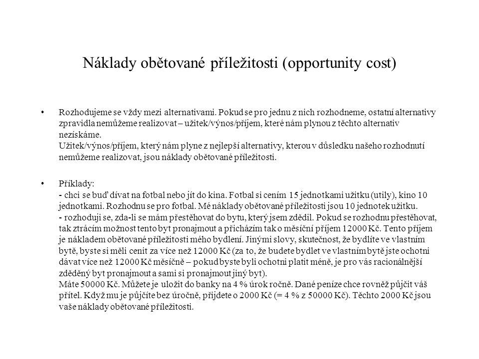 Náklady obětované příležitosti (opportunity cost)