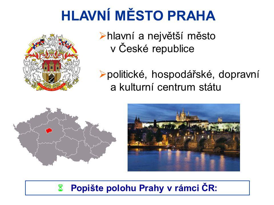  Popište polohu Prahy v rámci ČR: