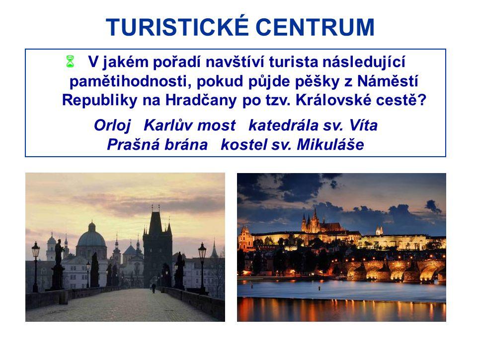 Orloj Karlův most katedrála sv. Víta Prašná brána kostel sv. Mikuláše