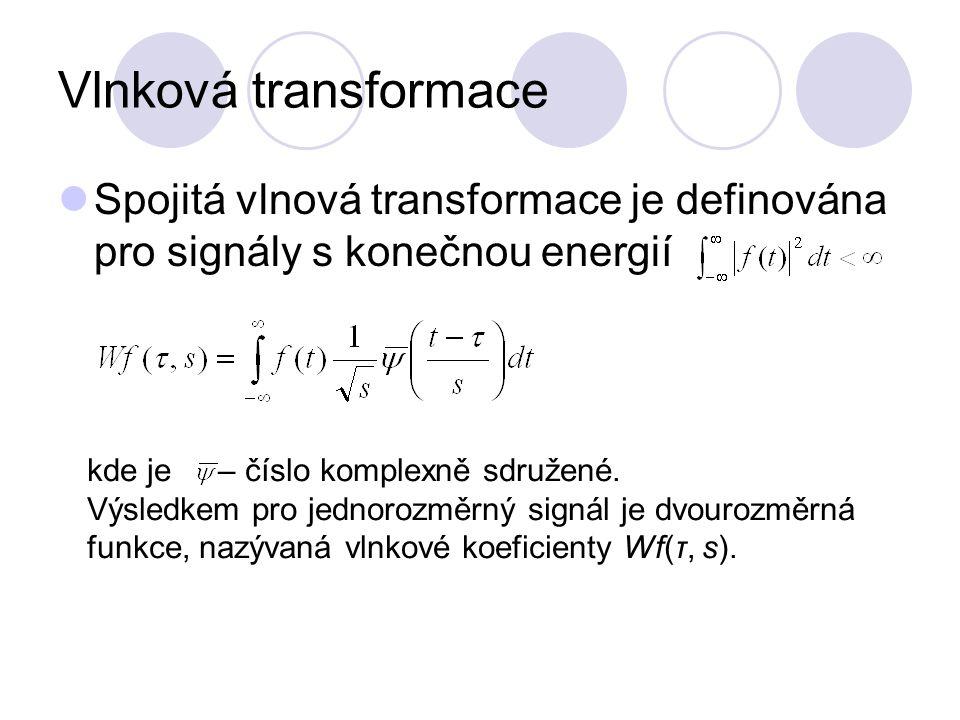 Vlnková transformace Spojitá vlnová transformace je definována pro signály s konečnou energií.