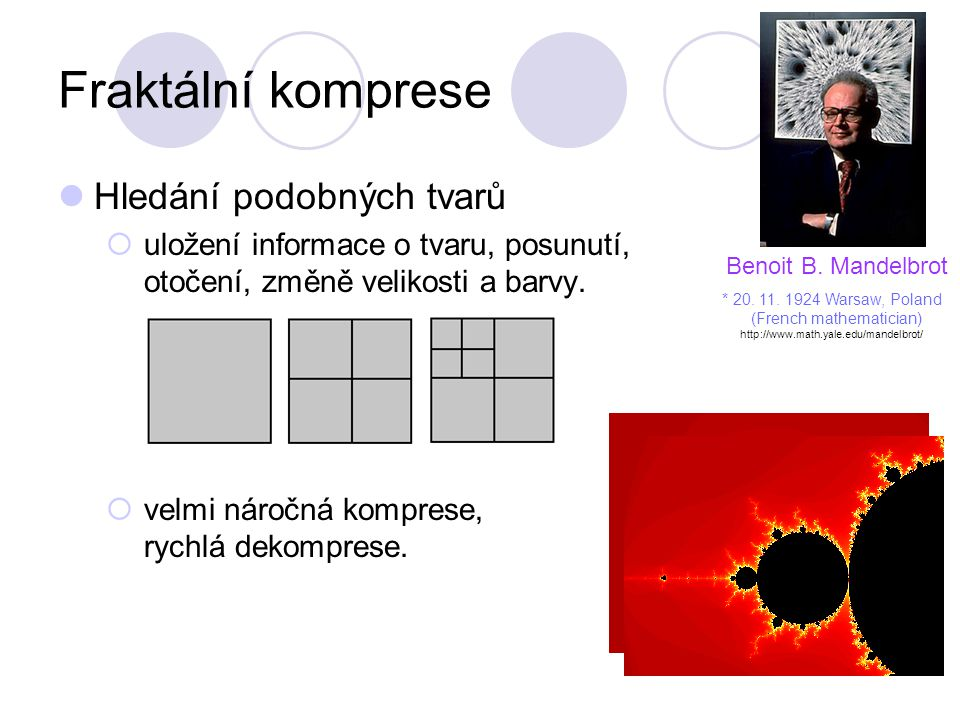 Fraktální komprese Hledání podobných tvarů