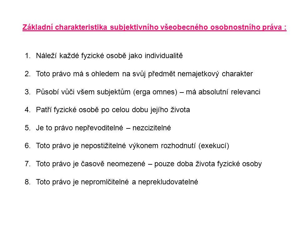 Základní charakteristika subjektivního všeobecného osobnostního práva :