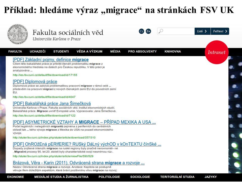 """Příklad: hledáme výraz """"migrace na stránkách FSV UK"""