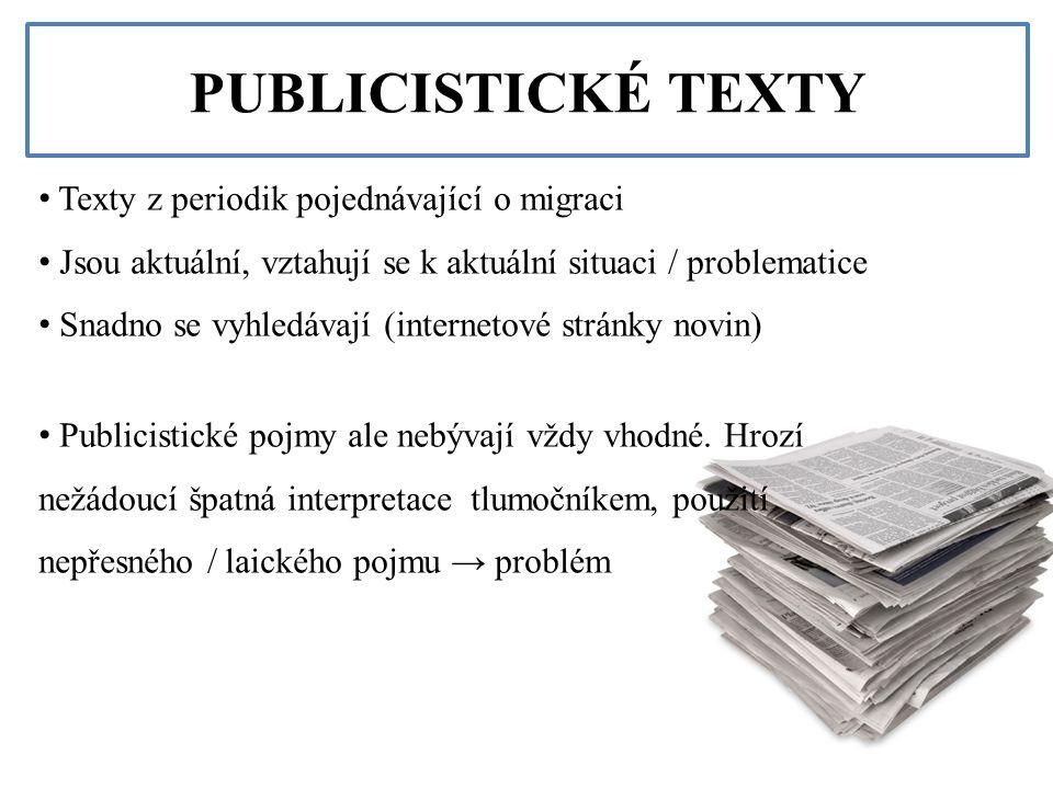 PUBLICISTICKÉ TEXTY Texty z periodik pojednávající o migraci