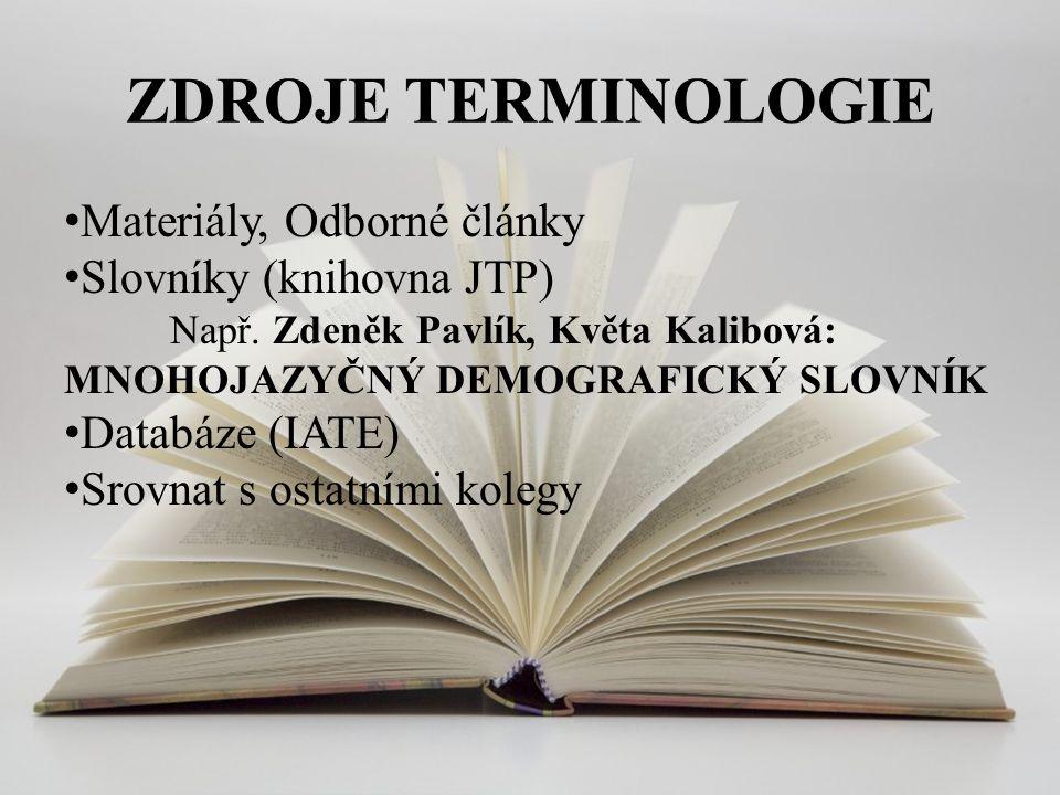 ZDROJE TERMINOLOGIE Materiály, Odborné články Slovníky (knihovna JTP)