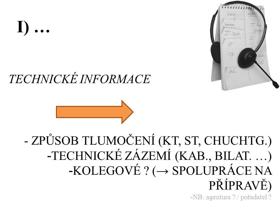 I) … TECHNICKÉ INFORMACE - ZPŮSOB TLUMOČENÍ (KT, ST, CHUCHTG.)