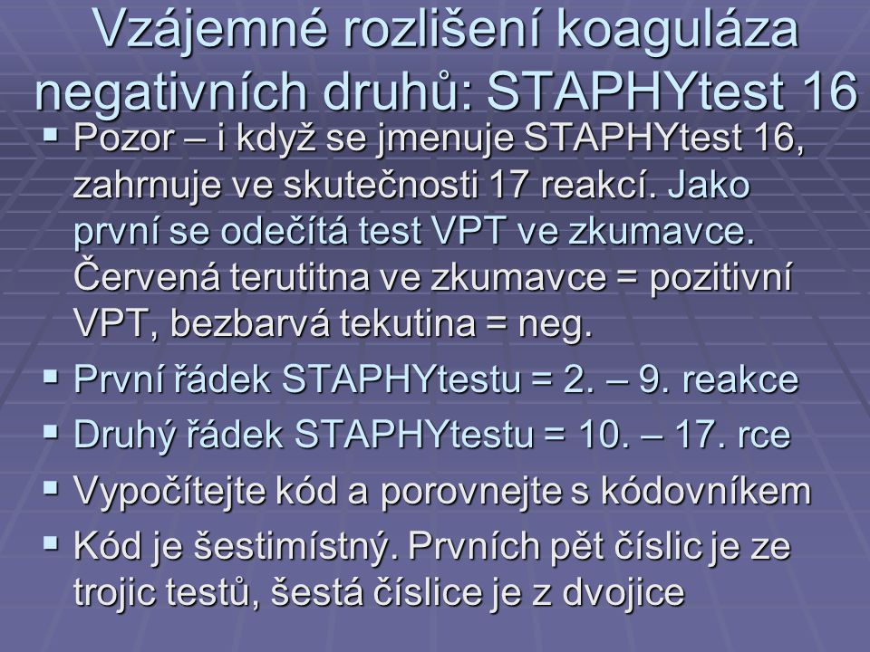 Vzájemné rozlišení koaguláza negativních druhů: STAPHYtest 16