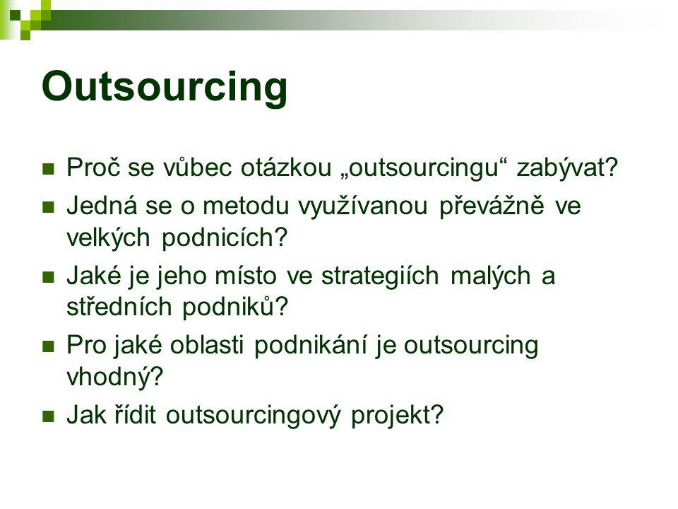 """Outsourcing Proč se vůbec otázkou """"outsourcingu zabývat"""