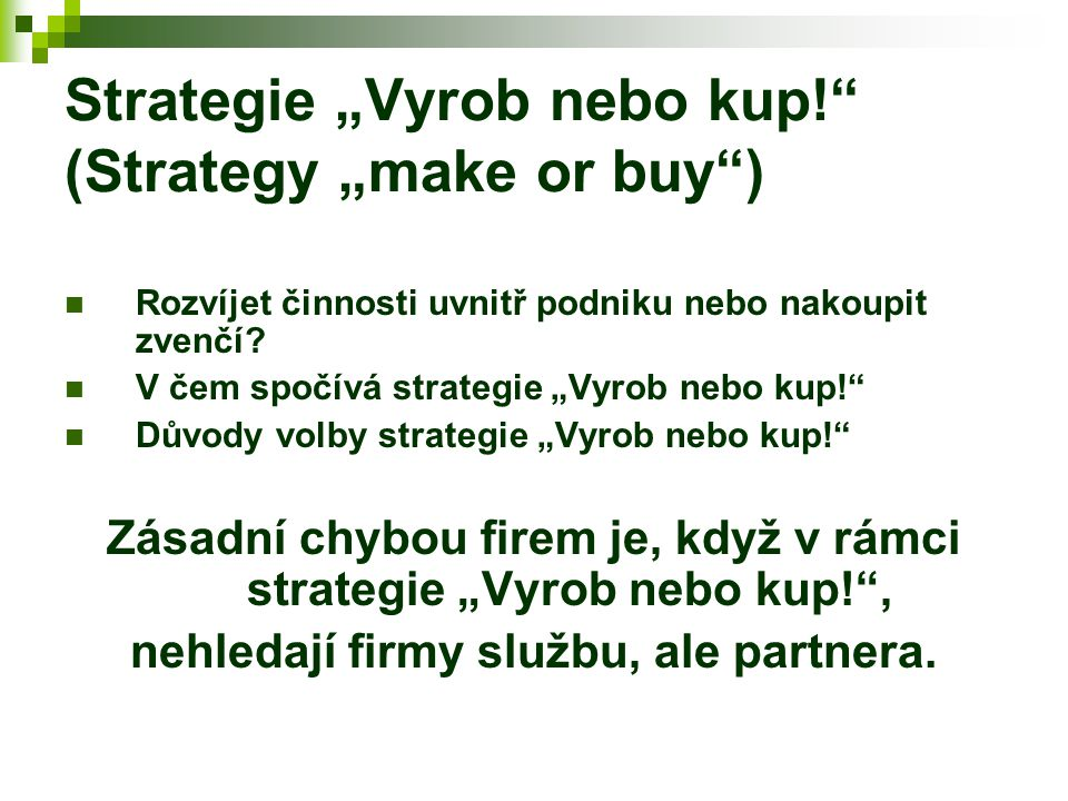 "Strategie ""Vyrob nebo kup! (Strategy ""make or buy )"