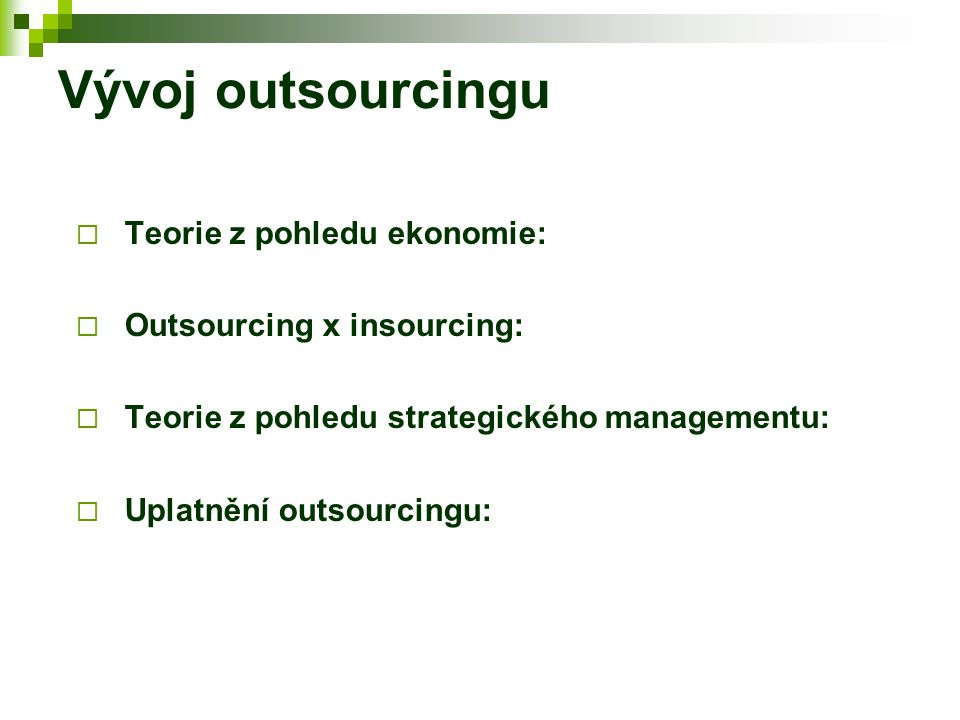 Vývoj outsourcingu Teorie z pohledu ekonomie:
