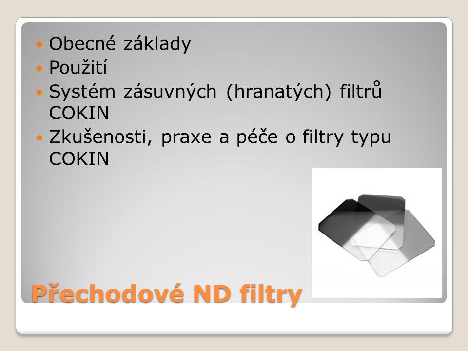 Přechodové ND filtry Obecné základy Použití