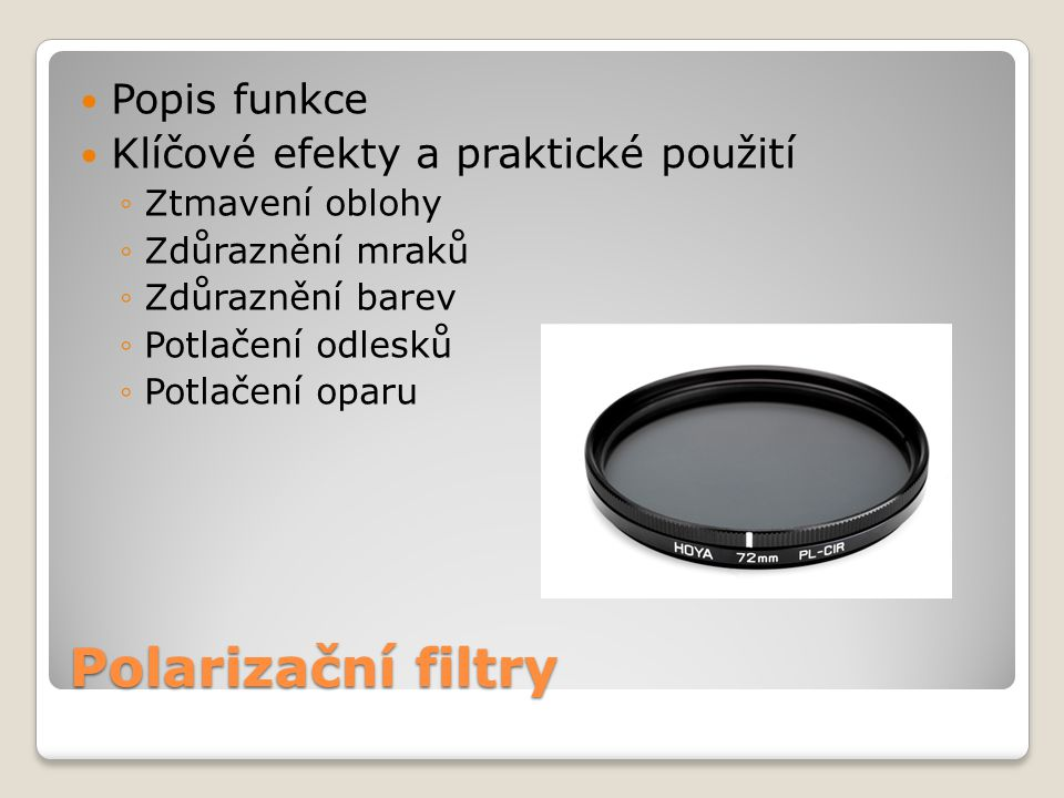 Polarizační filtry Popis funkce Klíčové efekty a praktické použití