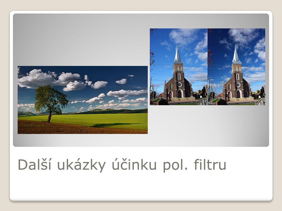 Další ukázky účinku pol. filtru