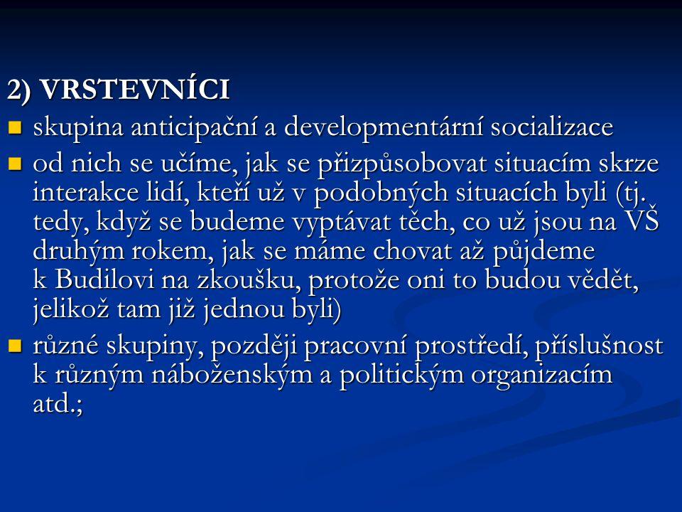2) VRSTEVNÍCI skupina anticipační a developmentární socializace.