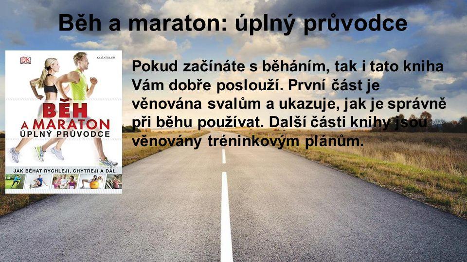 Běh a maraton: úplný průvodce