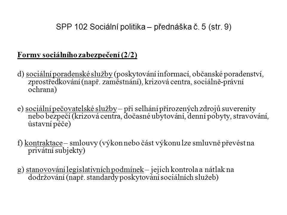 SPP 102 Sociální politika – přednáška č. 5 (str. 9)