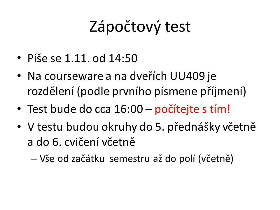 Zápočtový test Píše se 1.11. od 14:50