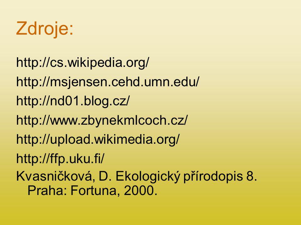 Zdroje: http://cs.wikipedia.org/ http://msjensen.cehd.umn.edu/
