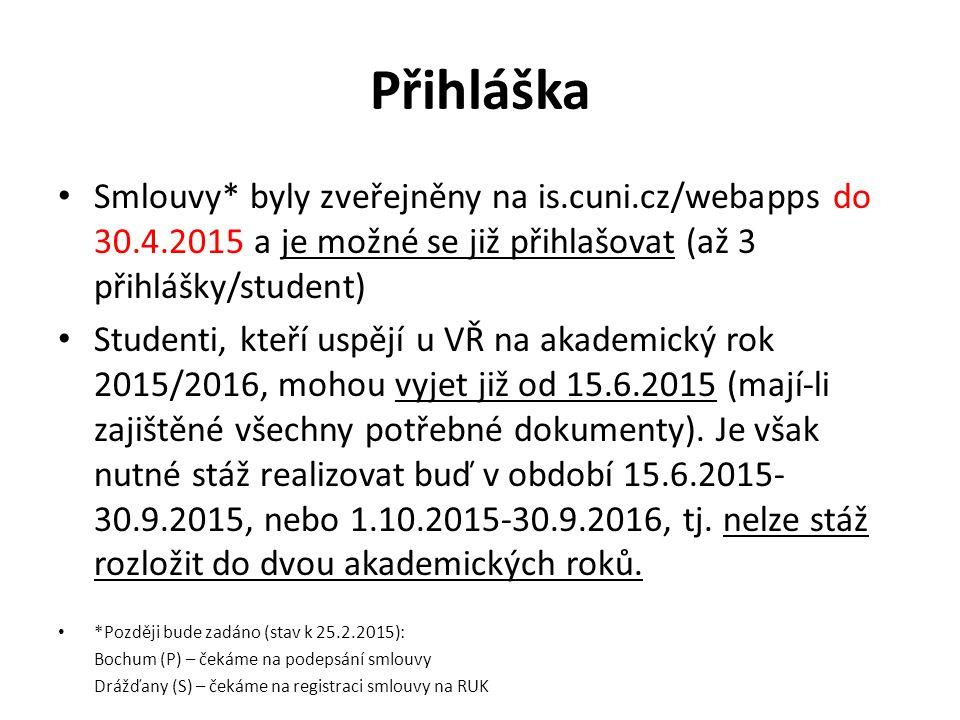 Přihláška Smlouvy* byly zveřejněny na is.cuni.cz/webapps do 30.4.2015 a je možné se již přihlašovat (až 3 přihlášky/student)