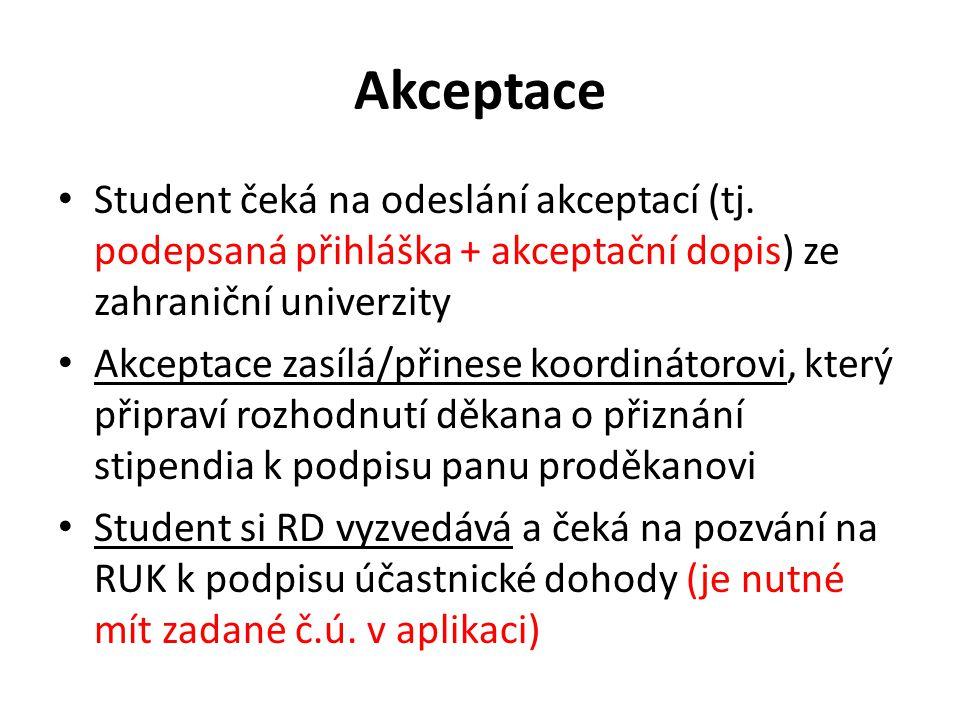 Akceptace Student čeká na odeslání akceptací (tj. podepsaná přihláška + akceptační dopis) ze zahraniční univerzity.