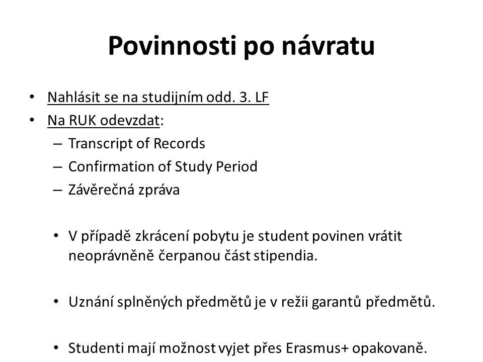 Povinnosti po návratu Nahlásit se na studijním odd. 3. LF