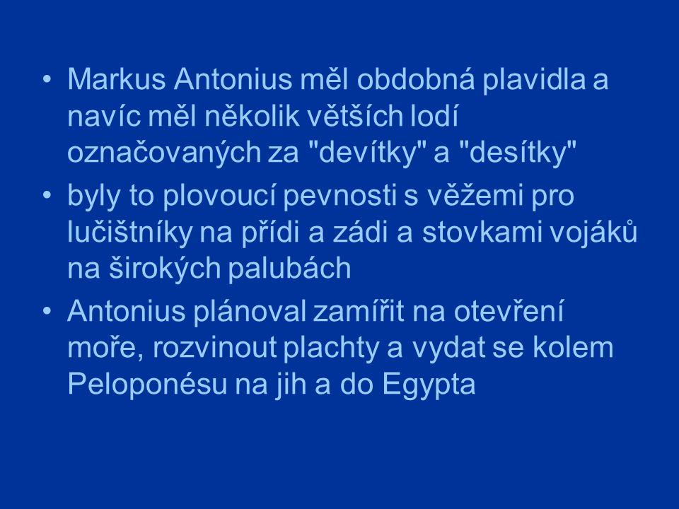 Markus Antonius měl obdobná plavidla a navíc měl několik větších lodí označovaných za devítky a desítky