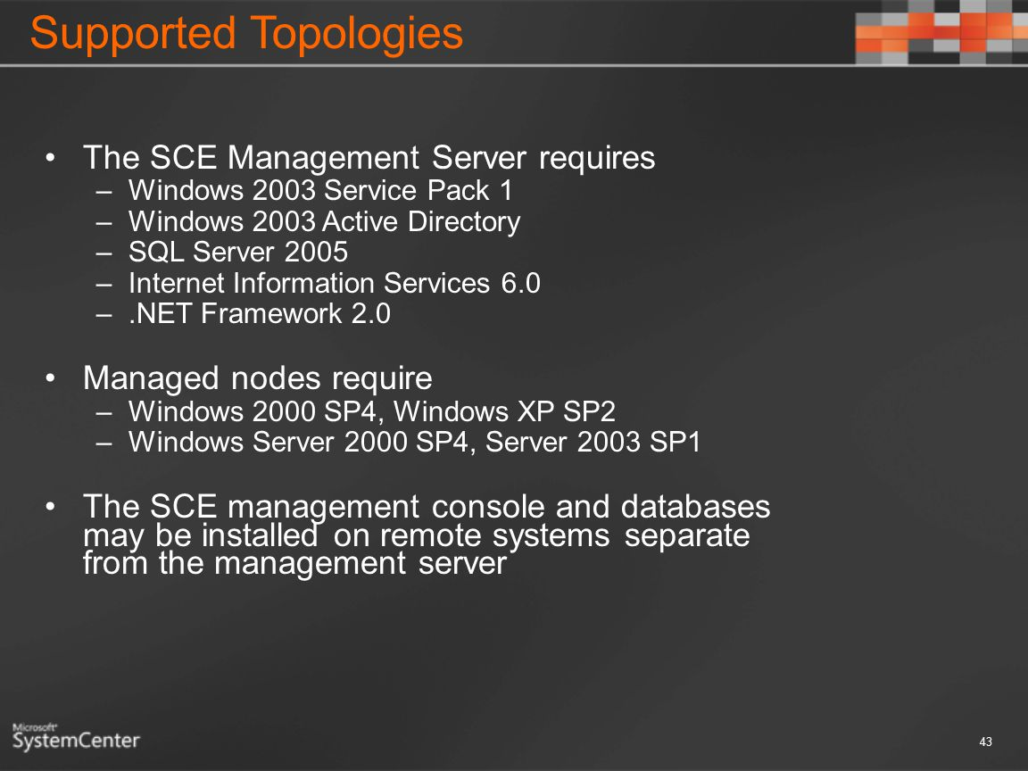 Supported Topologies The SCE Management Server requires