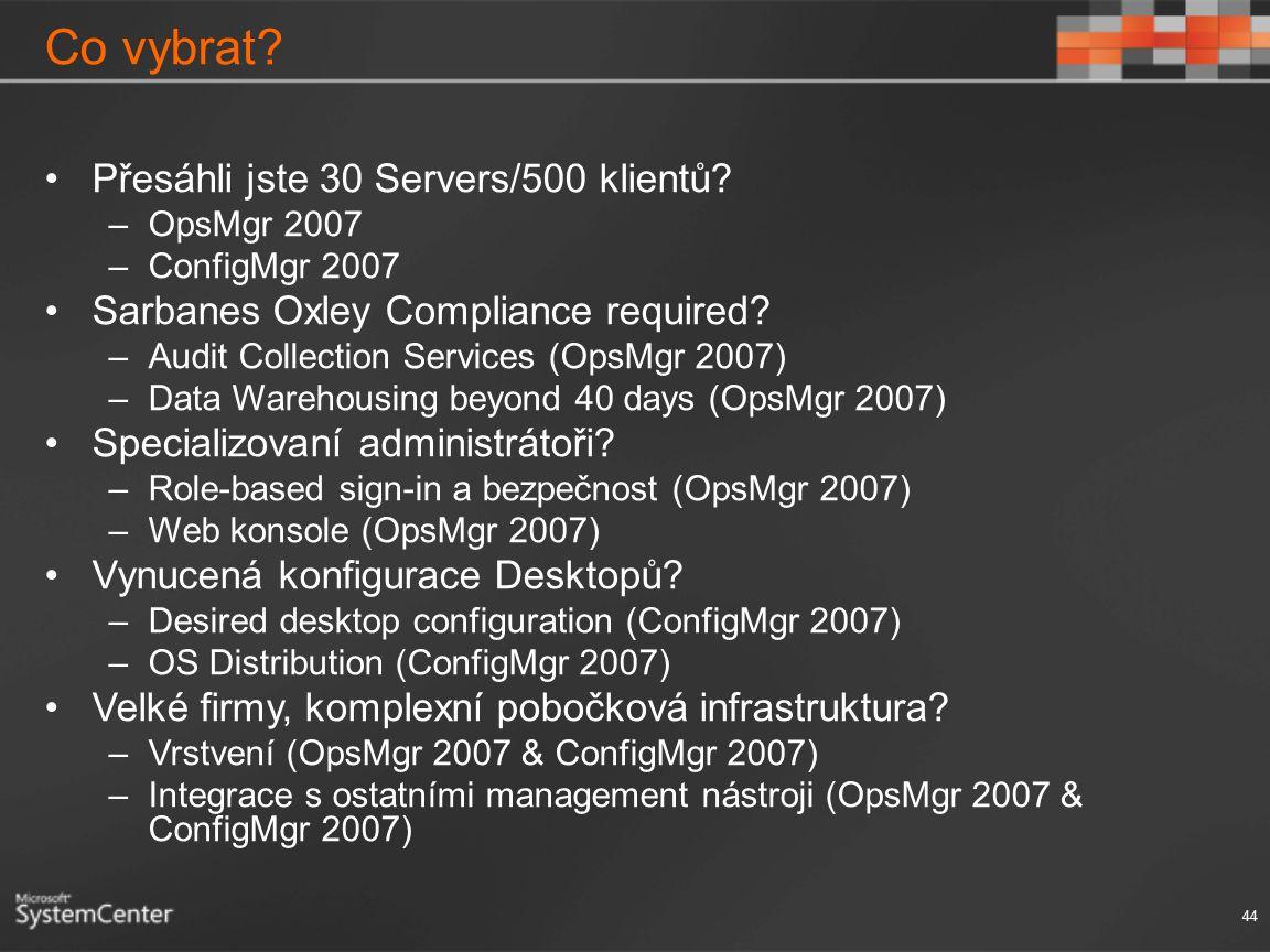 Co vybrat Přesáhli jste 30 Servers/500 klientů