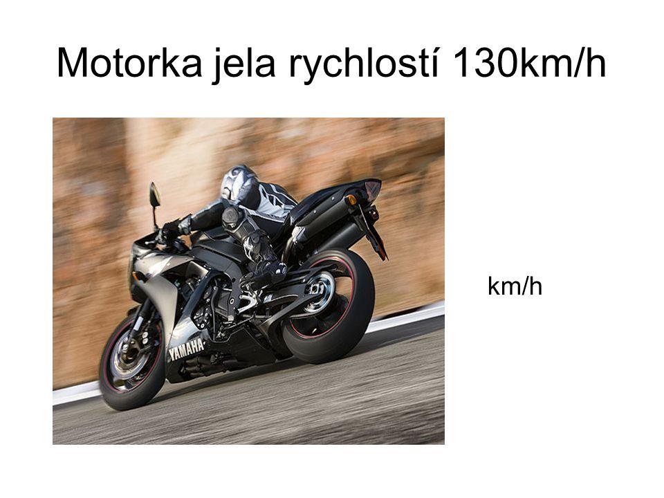 Motorka jela rychlostí 130km/h