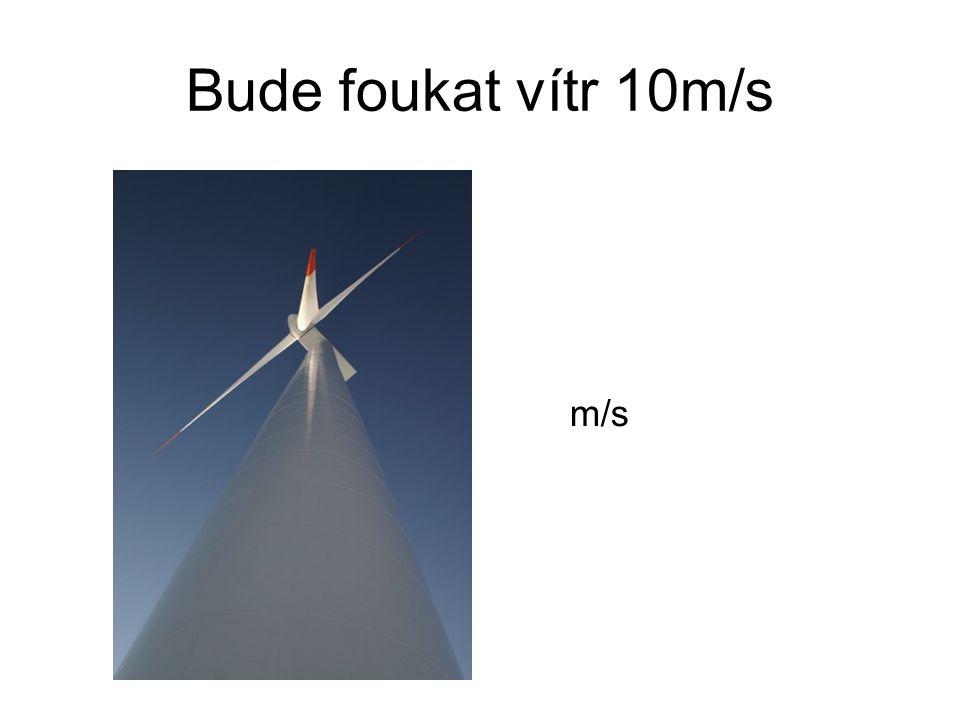 Bude foukat vítr 10m/s m/s