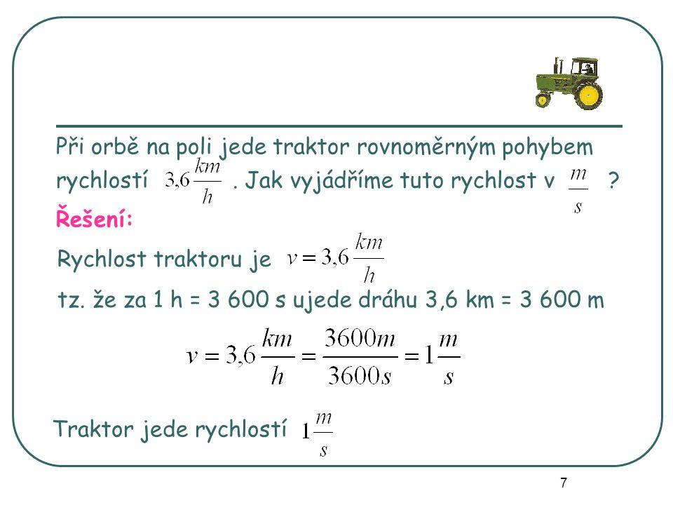 Při orbě na poli jede traktor rovnoměrným pohybem rychlostí