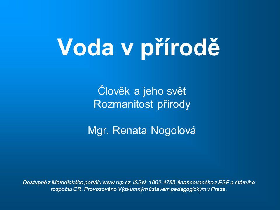 Člověk a jeho svět Rozmanitost přírody Mgr. Renata Nogolová
