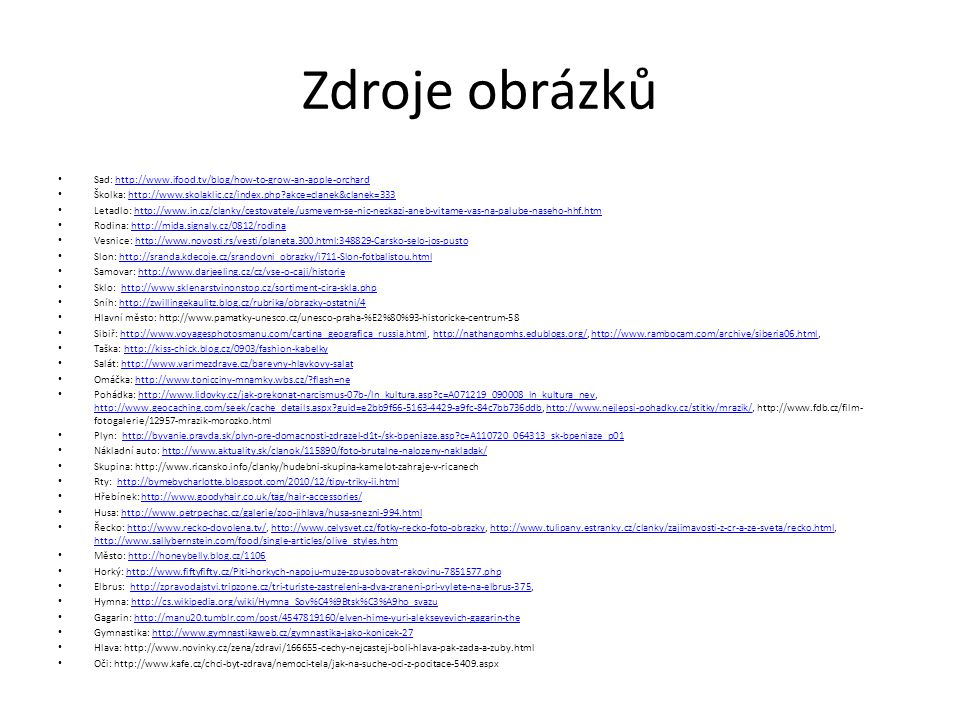 Zdroje obrázků Sad: http://www.ifood.tv/blog/how-to-grow-an-apple-orchard. Školka: http://www.skolaklic.cz/index.php akce=clanek&clanek=333.