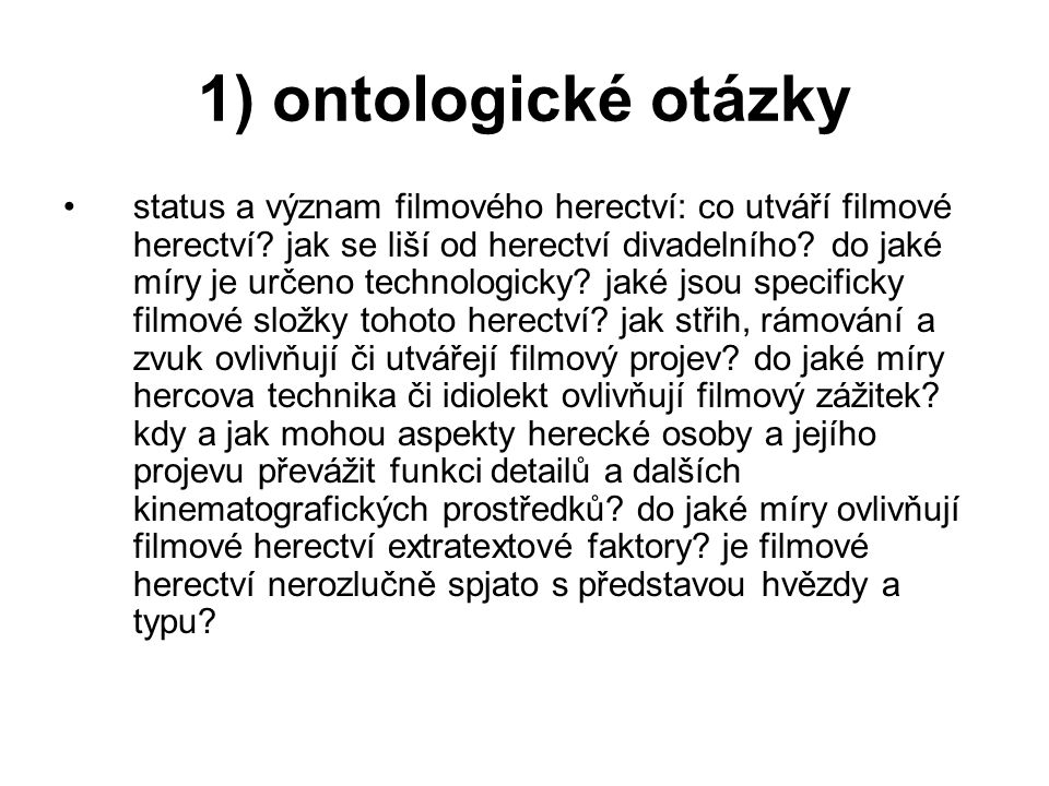 1) ontologické otázky