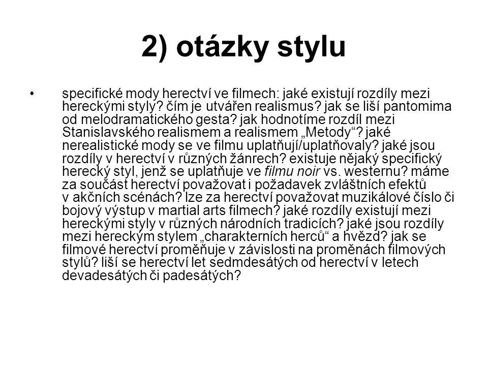 2) otázky stylu