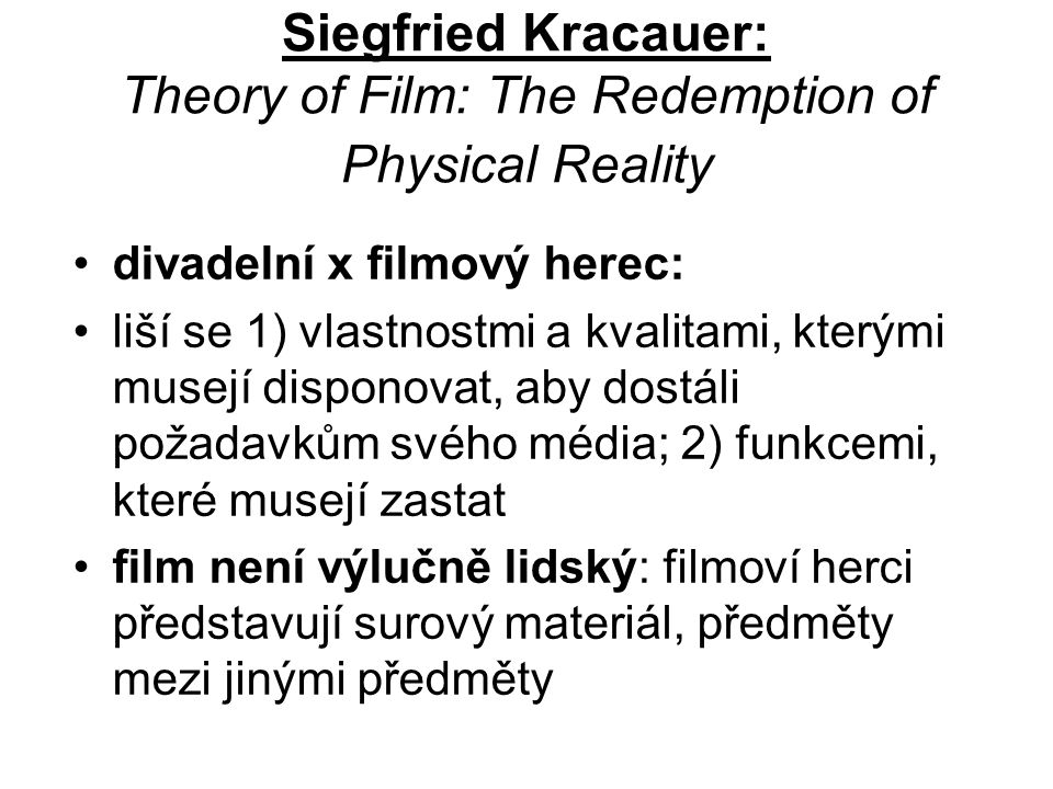 Siegfried Kracauer: Theory of Film: The Redemption of Physical Reality