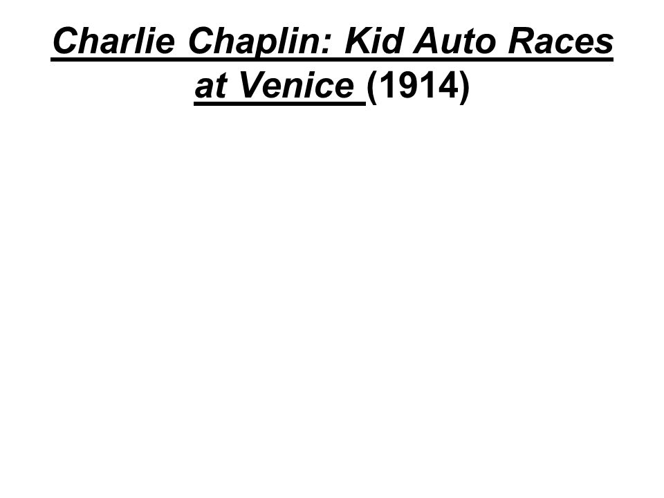 Charlie Chaplin: Kid Auto Races at Venice (1914)