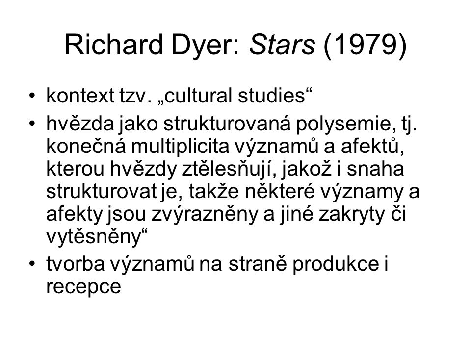 "Richard Dyer: Stars (1979) kontext tzv. ""cultural studies"