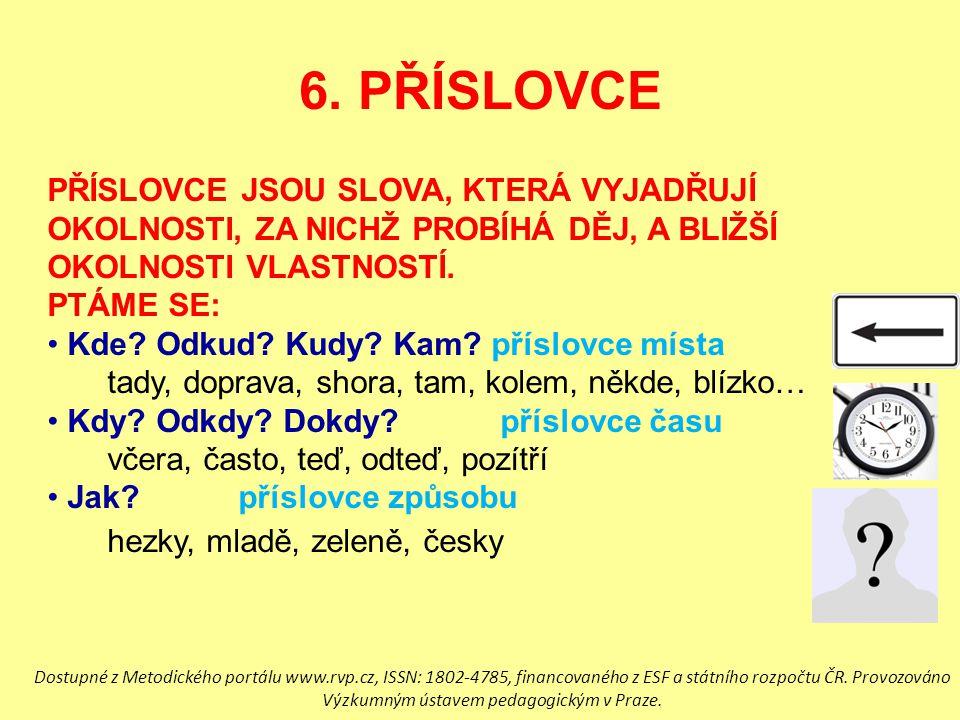 6. PŘÍSLOVCE hezky, mladě, zeleně, česky