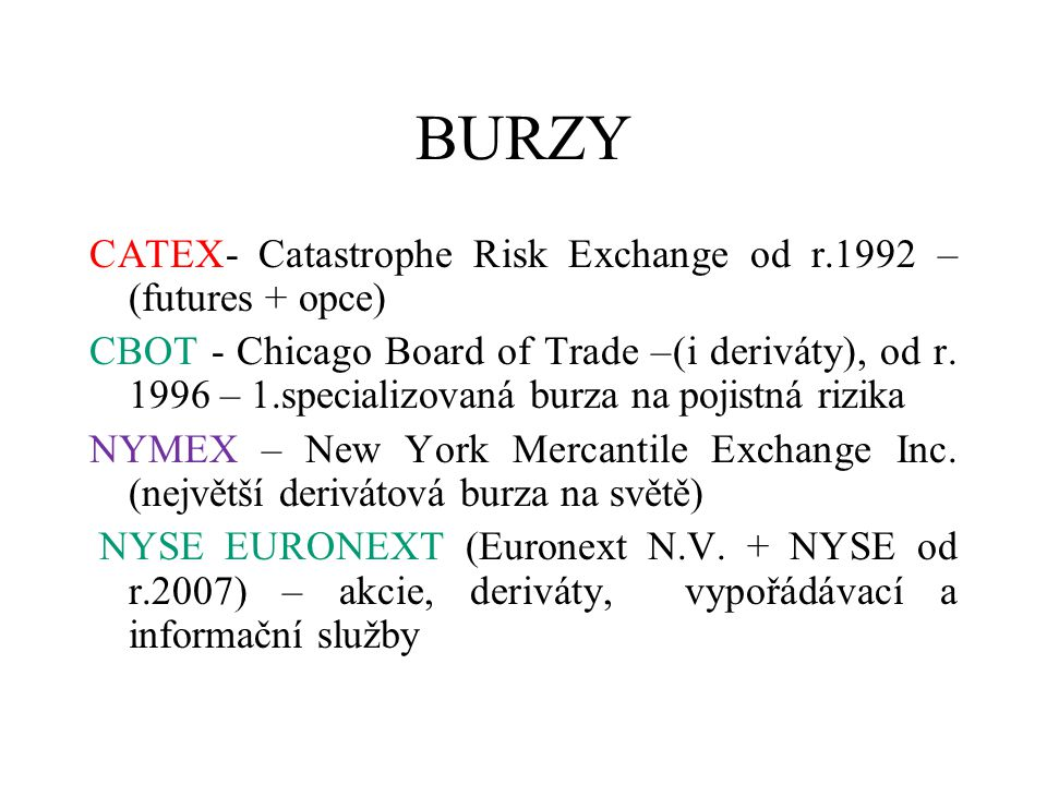 BURZY CATEX- Catastrophe Risk Exchange od r.1992 –(futures + opce)