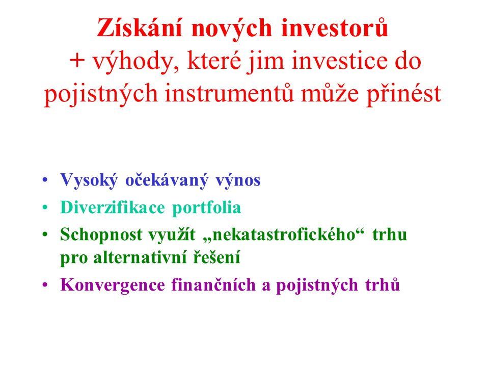 Získání nových investorů + výhody, které jim investice do pojistných instrumentů může přinést