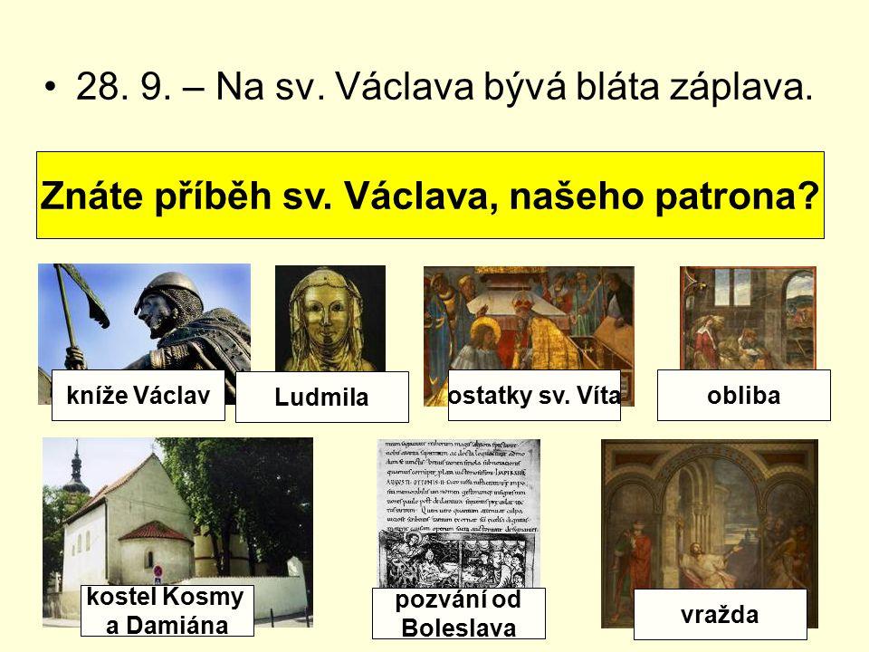 Znáte příběh sv. Václava, našeho patrona