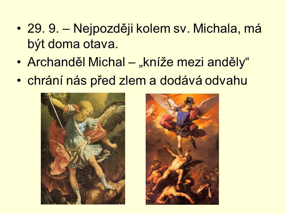 29. 9. – Nejpozději kolem sv. Michala, má být doma otava.