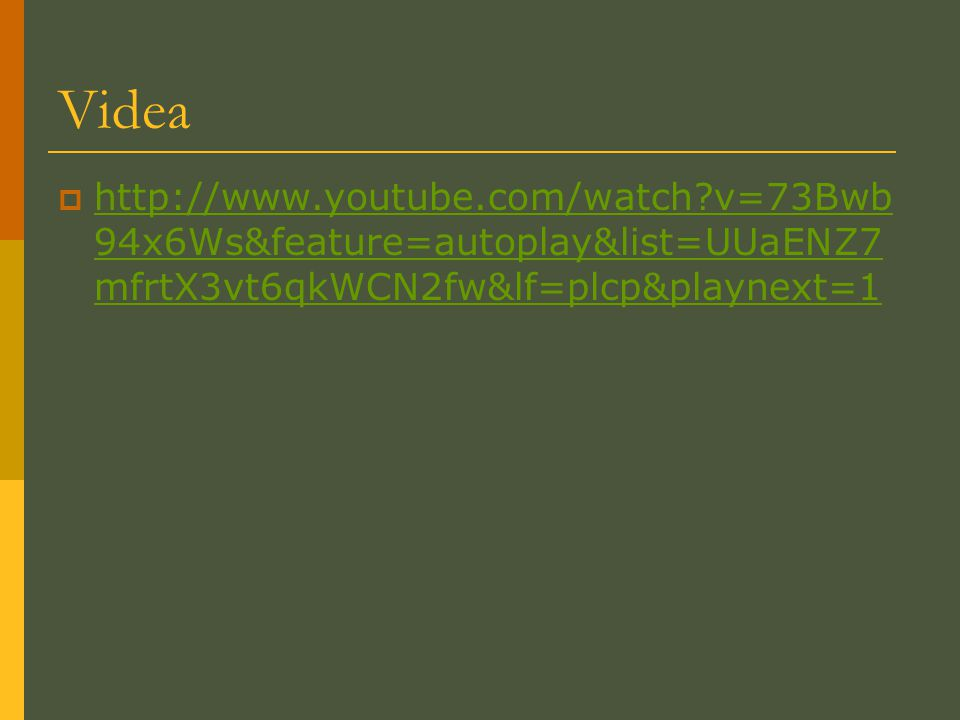 Videa http://www.youtube.com/watch v=73Bwb94x6Ws&feature=autoplay&list=UUaENZ7mfrtX3vt6qkWCN2fw&lf=plcp&playnext=1.